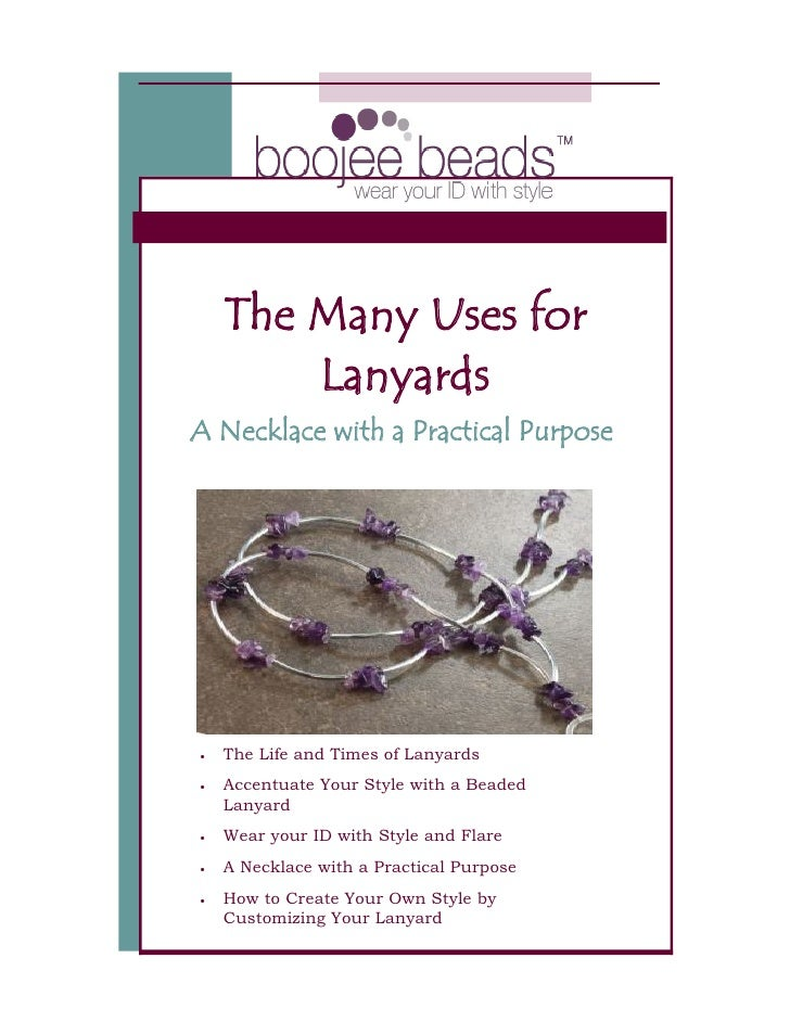 The Many Uses for         Lanyards A Necklace with a Practical Purpose        The Life and Times of Lanyards    Accentua...