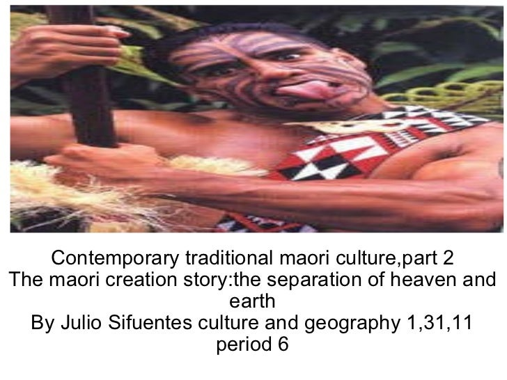 Contemporary traditional maori culture,part 2 The maori creation story:the separation of heaven and earth By Julio Sifuent...