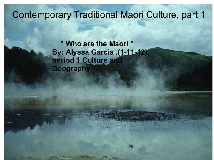 """Contemporary Traditional Maori Culture, part 1      """" Who are the Maori """" By: Alyssa Garcia ,(1-11-12) peri..."""