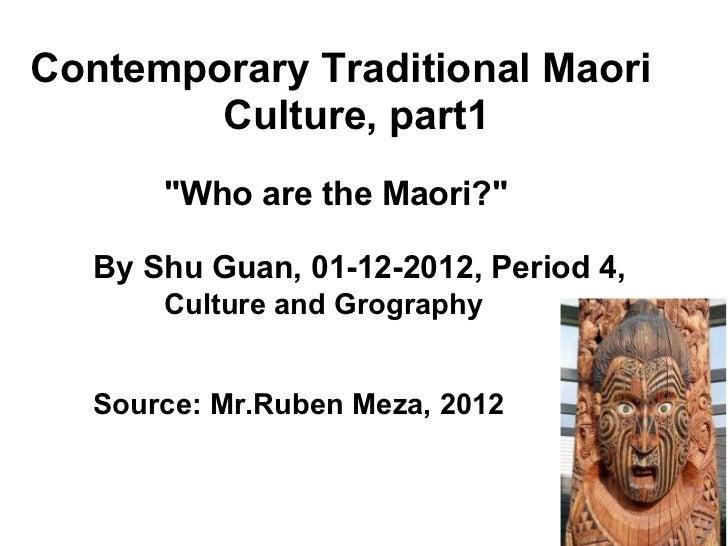 """Contemporary Traditional Maori       Culture, part1       """"Who are the Maori?&quo..."""