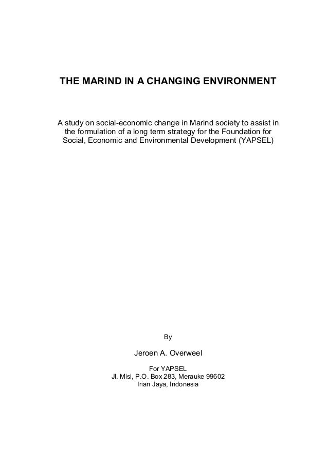 THE MARIND IN A CHANGING ENVIRONMENT A study on social-economic change in Marind society to assist in the formulation of a...