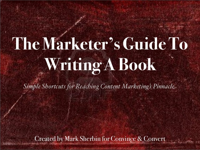 Simple Shortcuts for Serious Content The Marketer's Guide To Writing A Book Simple Shortcuts for Reaching Content Marketin...