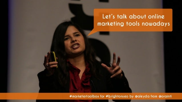 #marketertoolbox for #brightonseo by @aleyda from @orainti Let's talk about online marketing tools nowadays #marketertoolb...