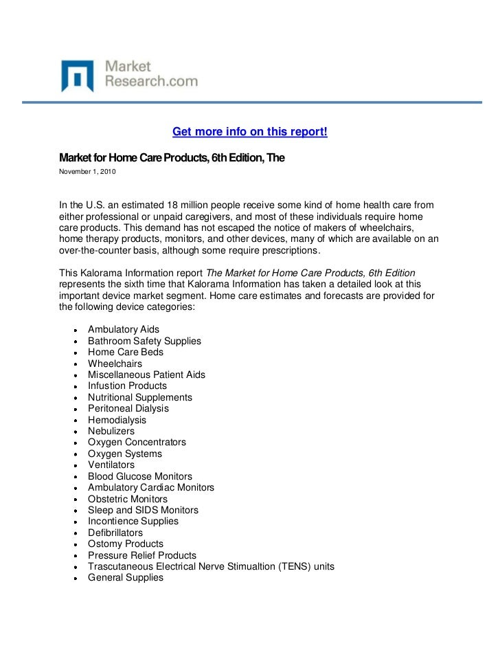 Get more info on this report!Market for Home Care Products, 6th Edition, TheNovember 1, 2010In the U.S. an estimated 18 mi...