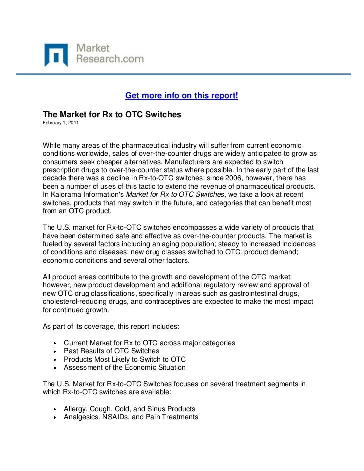 Get more info on this report!The Market for Rx to OTC SwitchesFebruary 1, 2011While many areas of the pharmaceutical indus...