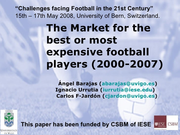 The Market for the best or most expensive football players (2000-2007)   Ángel Barajas ( [email_address] ) Ignacio Urrutia...