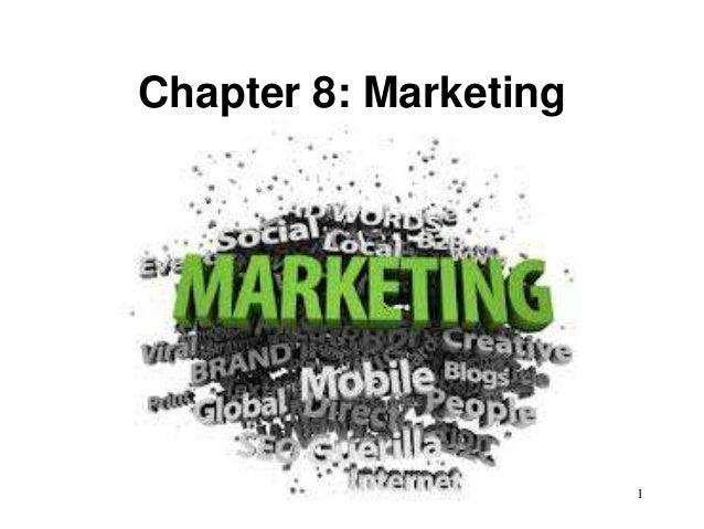 Chapter 8: Marketing  1