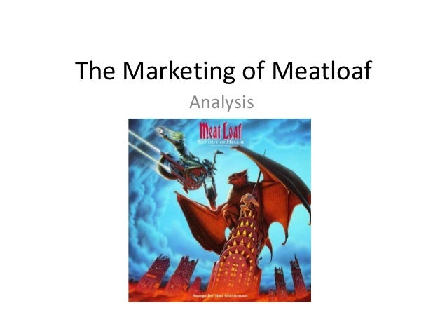 The Marketing of Meatloaf Analysis