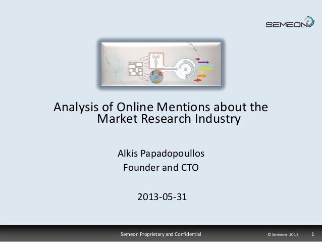 Semeon Proprietary and Confidential © Semeon 2013 1Alkis PapadopoullosFounder and CTO2013-05-31Analysis of Online Mentions...