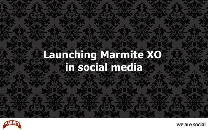 Launching Marmite XO  in social media
