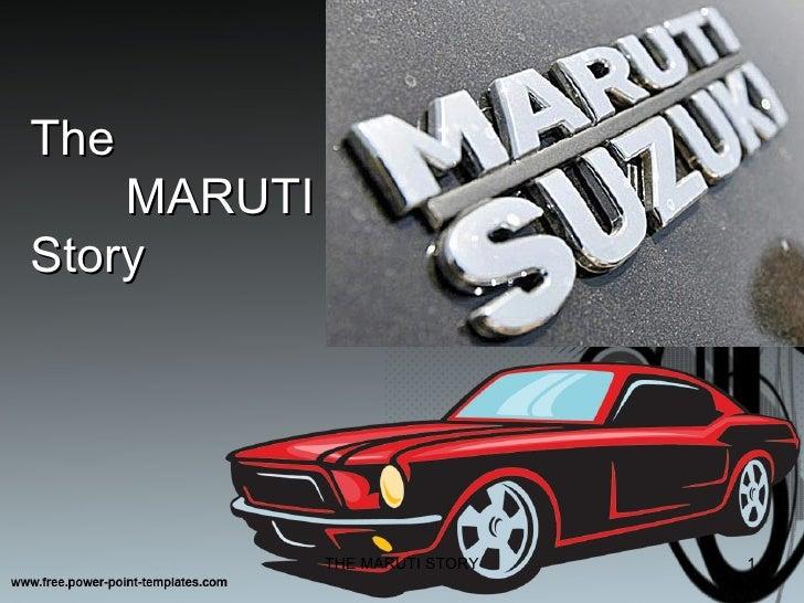 The    MARUTIStory             THE MARUTI STORY   1