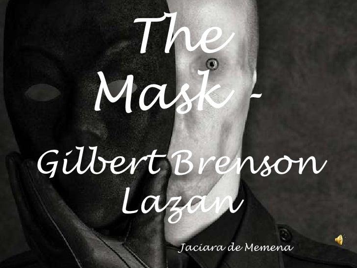 TheMask -<br />Gilbert BrensonLazan<br />Jaciara de Memena<br />