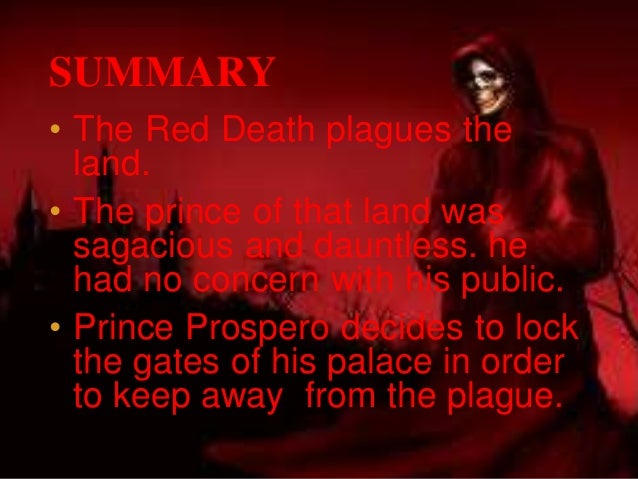 life and death in the masque of the red death a short story by edgar allan poe The masque of the red death is a short story by edgar allan poe these fun  its  last chime ultimately represents death appearance and the end of life hence.