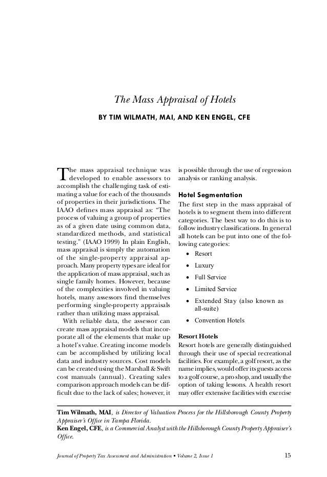 The Mass Appraisal of Hotels                   BY TIM WILMATH, MAI, AND KEN ENGEL, CFET    he mass appraisal technique was...