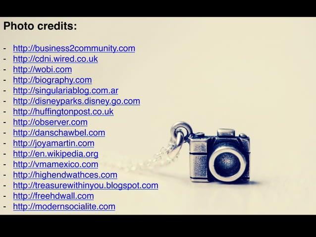 Photo credits:  - http://business2community.com  - http://cdni.wired.co.uk  - http://wobi.com  - http://biography.com  - h...