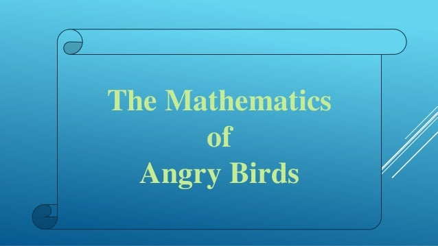The Mathematics of Angry Birds