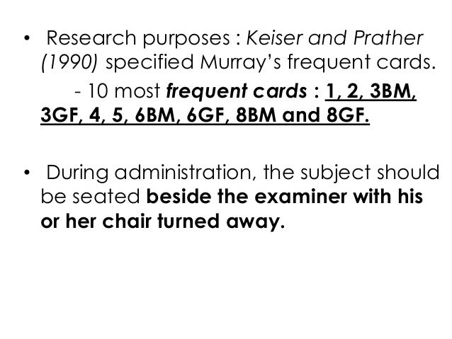 • Research purposes : Keiser and Prather(1990) specified Murray's frequent cards.- 10 most frequent cards : 1, 2, 3BM,3GF,...