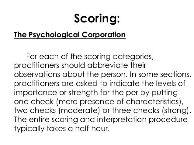 Scoring:The Psychological CorporationFor each of the scoring categories,practitioners should abbreviate theirobservations ...