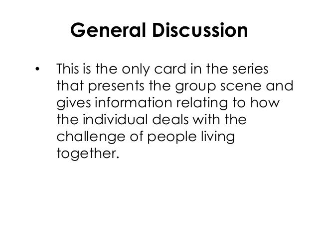 General Discussion• This is the only card in the seriesthat presents the group scene andgives information relating to howt...