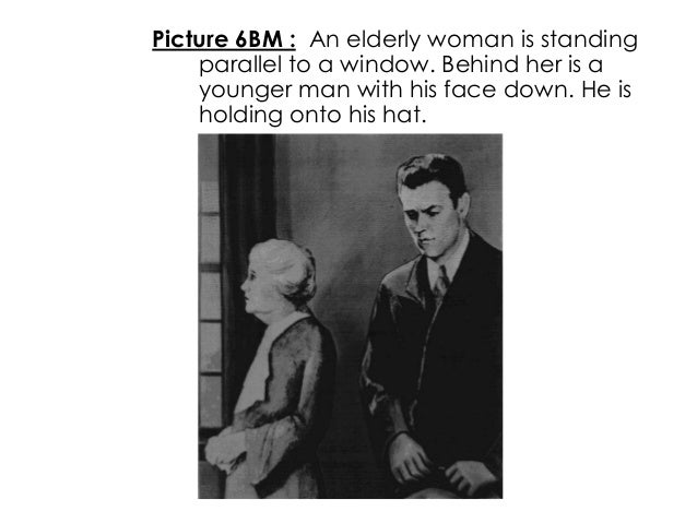 Picture 6BM : An elderly woman is standingparallel to a window. Behind her is ayounger man with his face down. He isholdin...