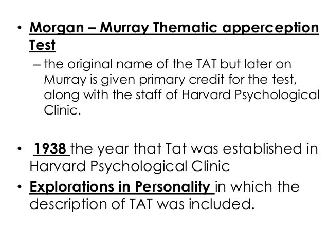 thematic apperception test personality assessment Thematic apperception test for personality assessment karen y long park university test and measurement september 2010 abstract the history of the thematic apperception test is.