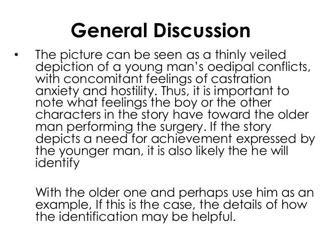General Discussion• The picture can be seen as a thinly veileddepiction of a young man's oedipal conflicts,with concomitan...