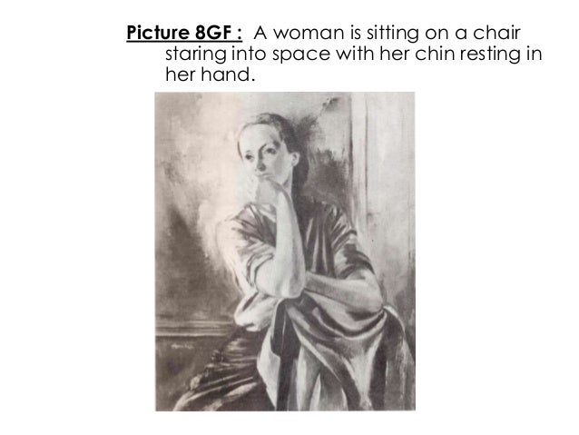 Picture 8GF : A woman is sitting on a chairstaring into space with her chin resting inher hand.