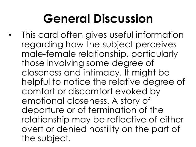 General Discussion• This card often gives useful informationregarding how the subject perceivesmale-female relationship, p...