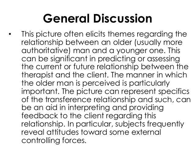 General Discussion• This picture often elicits themes regarding therelationship between an older (usually moreauthoritativ...