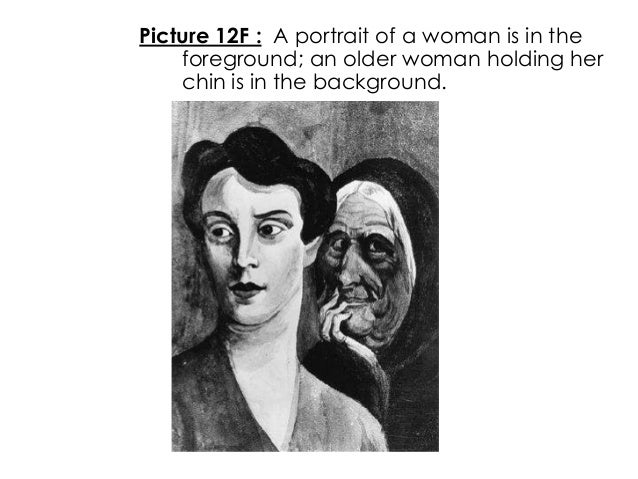 Picture 12F : A portrait of a woman is in theforeground; an older woman holding herchin is in the background.