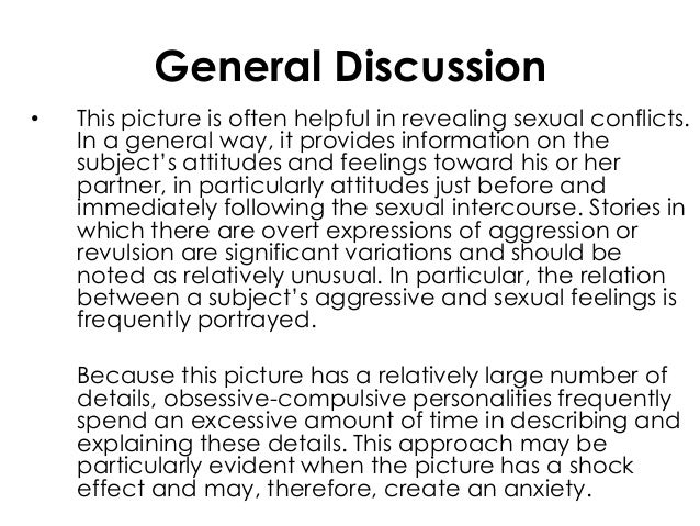 General Discussion• This picture is often helpful in revealing sexual conflicts.In a general way, it provides information ...