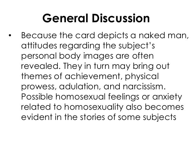 General Discussion• Because the card depicts a naked man,attitudes regarding the subject'spersonal body images are oftenre...
