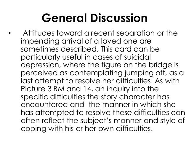 General Discussion• Attitudes toward a recent separation or theimpending arrival of a loved one aresometimes described. Th...