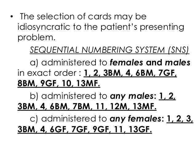 • The selection of cards may beidiosyncratic to the patient's presentingproblem.SEQUENTIAL NUMBERING SYSTEM (SNS)a) admini...