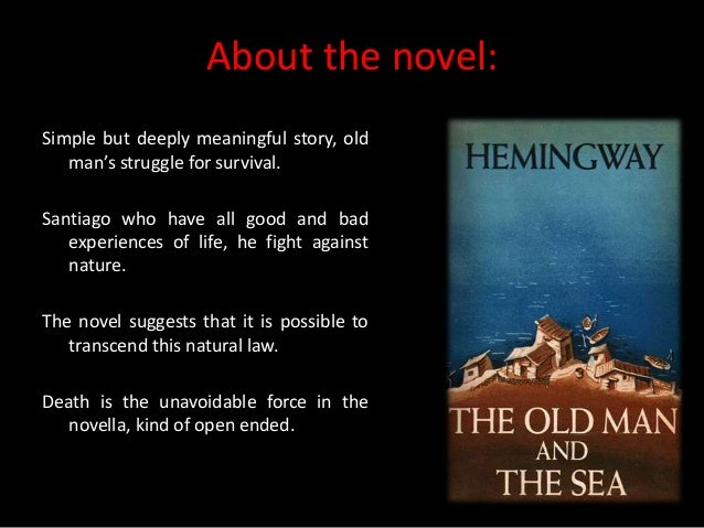 an analysis of an oldmans lifestyle in the old man and the sea by ernest hemingway In the novel the old man and the sea, ernest hemingway uses the literary device of metaphors hemingway uses the metaphor of the ocean to symbolize life and to depict the role that.