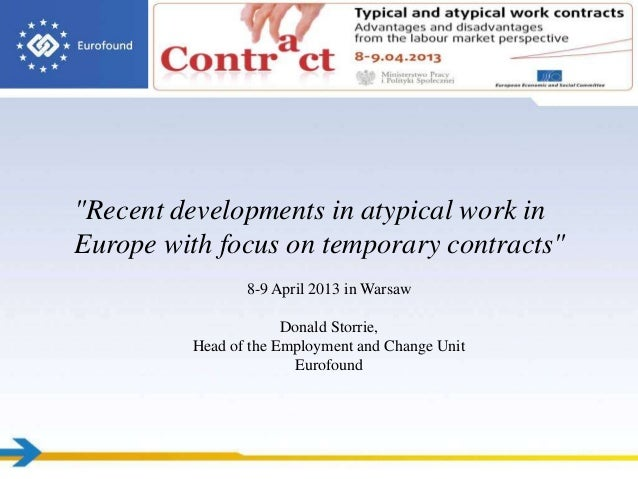 """""""Recent developments in atypical work inEurope with focus on temporary contracts""""                8-9 April 2013 in Warsaw ..."""