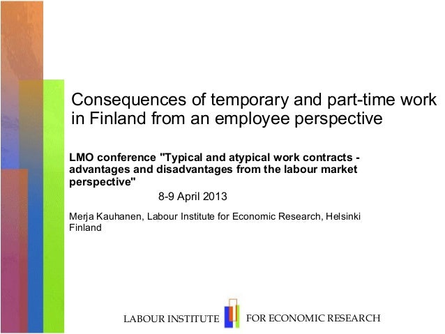 """Consequences of temporary and part-time workin Finland from an employee perspectiveLMO conference """"Typical and atypical wo..."""