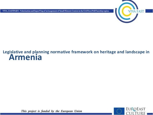 Legislative and planning normative framework on heritage and landscape in   Armenia