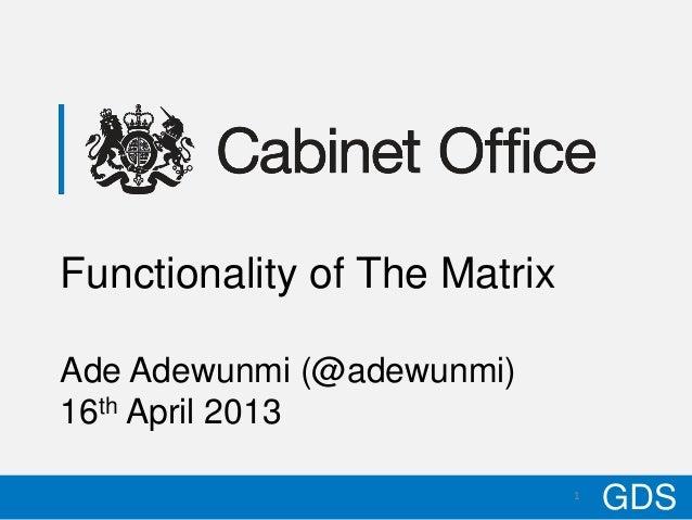 Functionality of The Matrix    Ade Adewunmi (@adewunmi)    16th April 201310/17/12                          1             ...