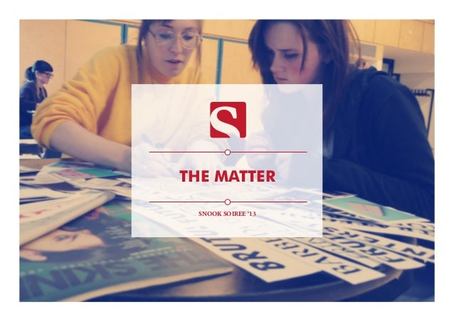 THE MATTER SNOOK SOIREE '13
