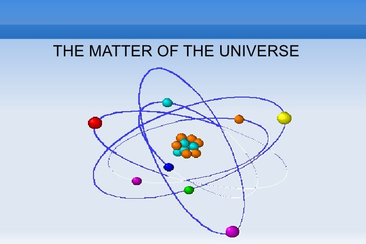 THE MATTER OF THE UNIVERSE