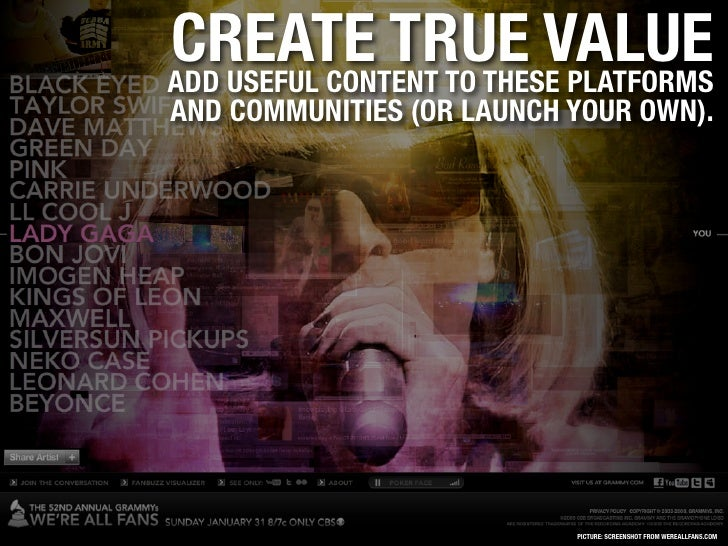 CREATE TRUE VALUE ADD USEFUL CONTENT TO THESE PLATFORMS AND COMMUNITIES (OR LAUNCH YOUR OWN).                             ...