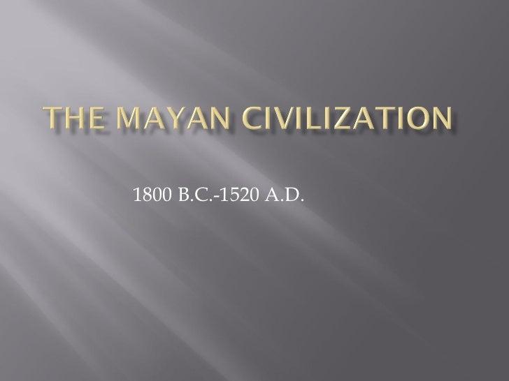 1800 B.C.-1520 A.D.