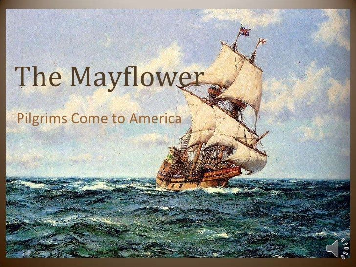 The Mayflower<br />Pilgrims Come to America<br />