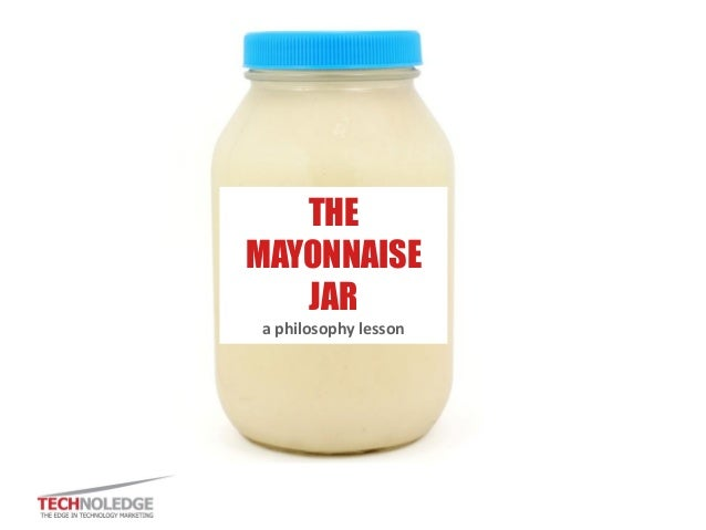 THE MAYONNAISE JAR a philosophy lesson