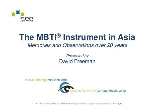 The MBTI® Instrument in Asia Memories and Ob M    i     d Observations over 20 years                     ti               ...