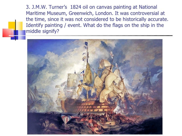 3. J.M.W. Turner's  1824 oil on canvas painting at National Maritime Museum, Greenwich, London. It was controversial at th...