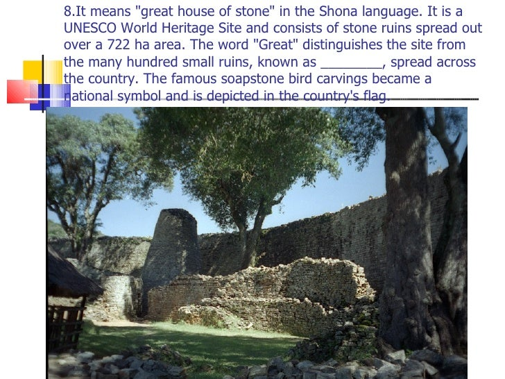 """8.It means """"great house of stone"""" in the Shona language. It is a UNESCO World Heritage Site and consists of ston..."""