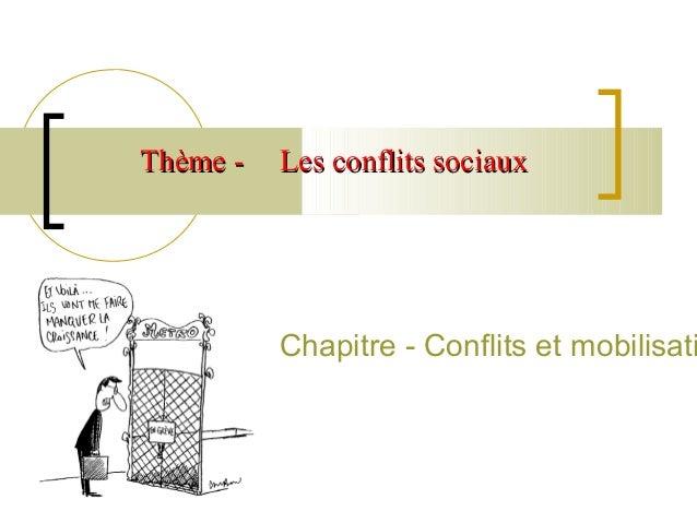 Thème -  Les conflits sociaux  Chapitre - Conflits et mobilisati