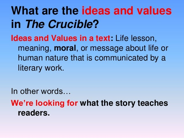 the real meaning of the crucible The crucible is a 1996 american historical drama film written by arthur miller adapting his play of the same title,  abigail denies the accusation to protect her reputation, so elizabeth.